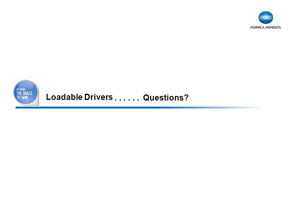 Loadable Drivers . . . . . . Questions