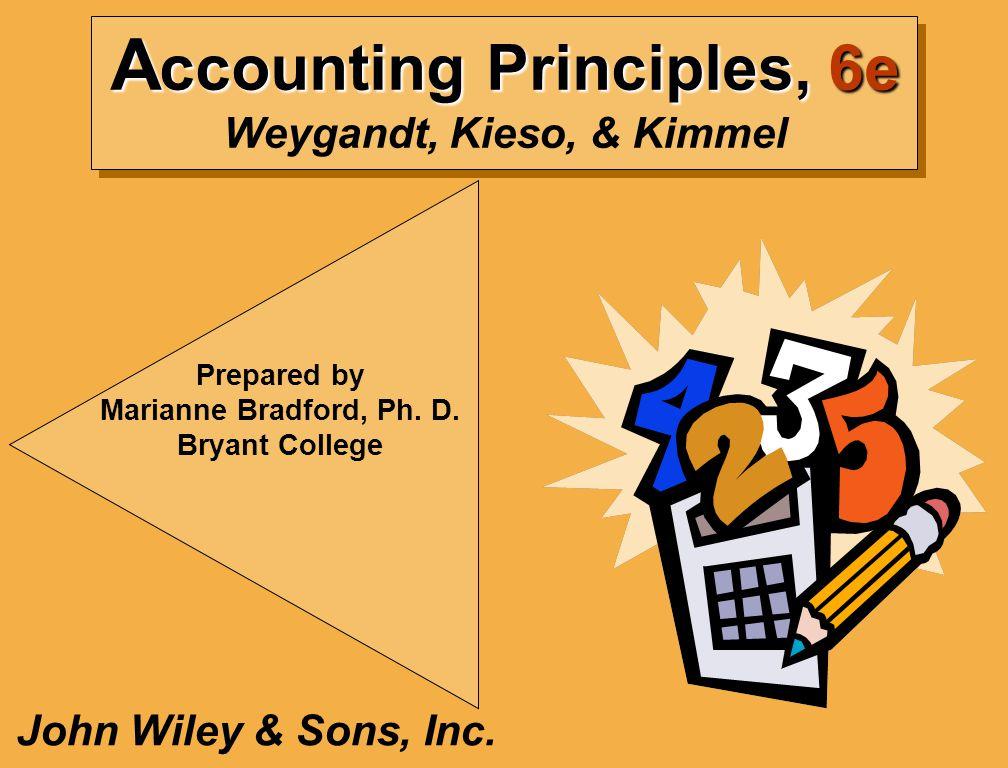 Accounting Principles, 6e Weygandt, Kieso, & Kimmel