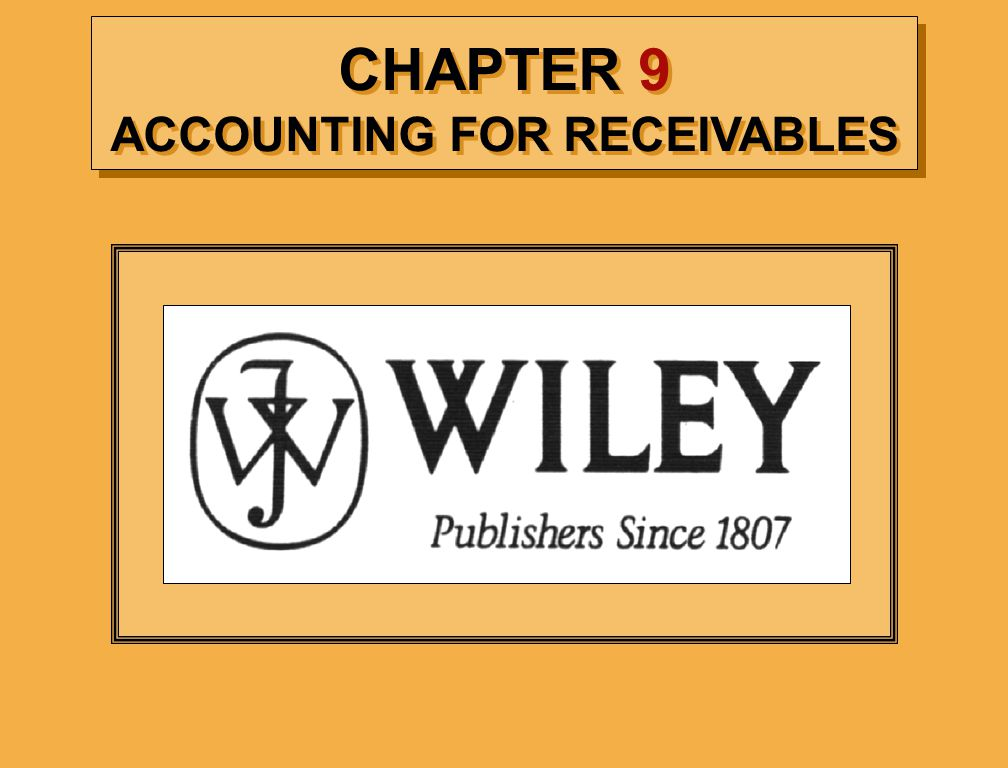 CHAPTER 9 ACCOUNTING FOR RECEIVABLES