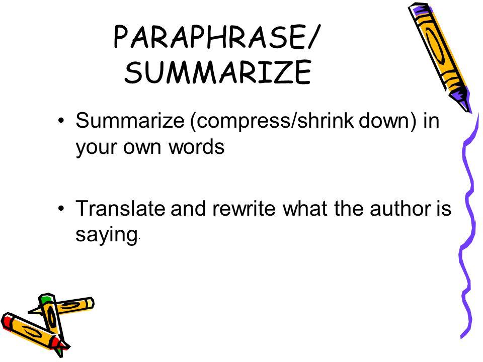 PARAPHRASE/ SUMMARIZE