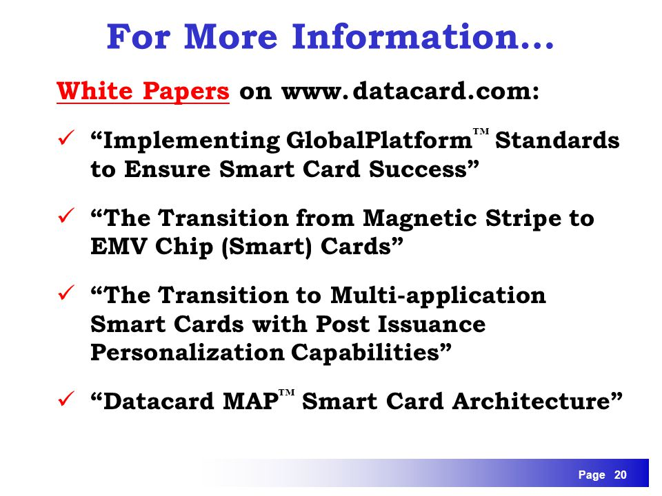 For More Information… White Papers on www. datacard.com: