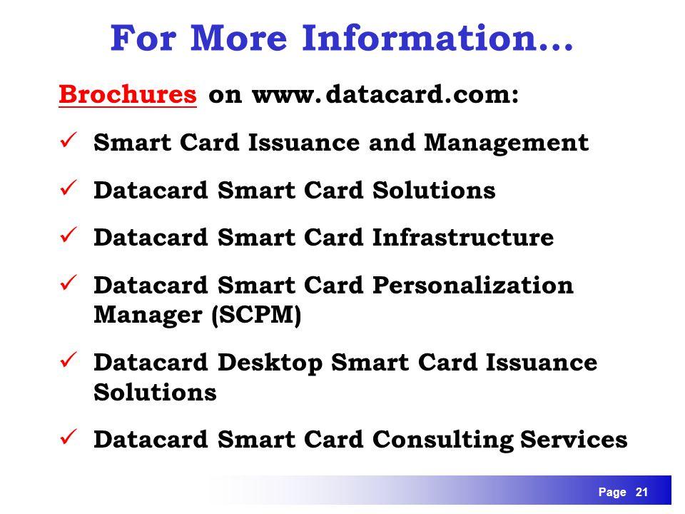 For More Information… Brochures on www. datacard.com: