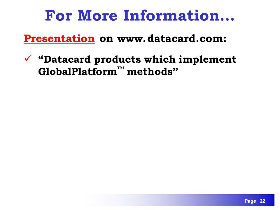 For More Information… Presentation on www. datacard.com: