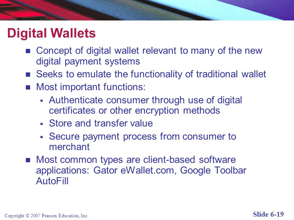 Digital Wallets Concept of digital wallet relevant to many of the new digital payment systems.