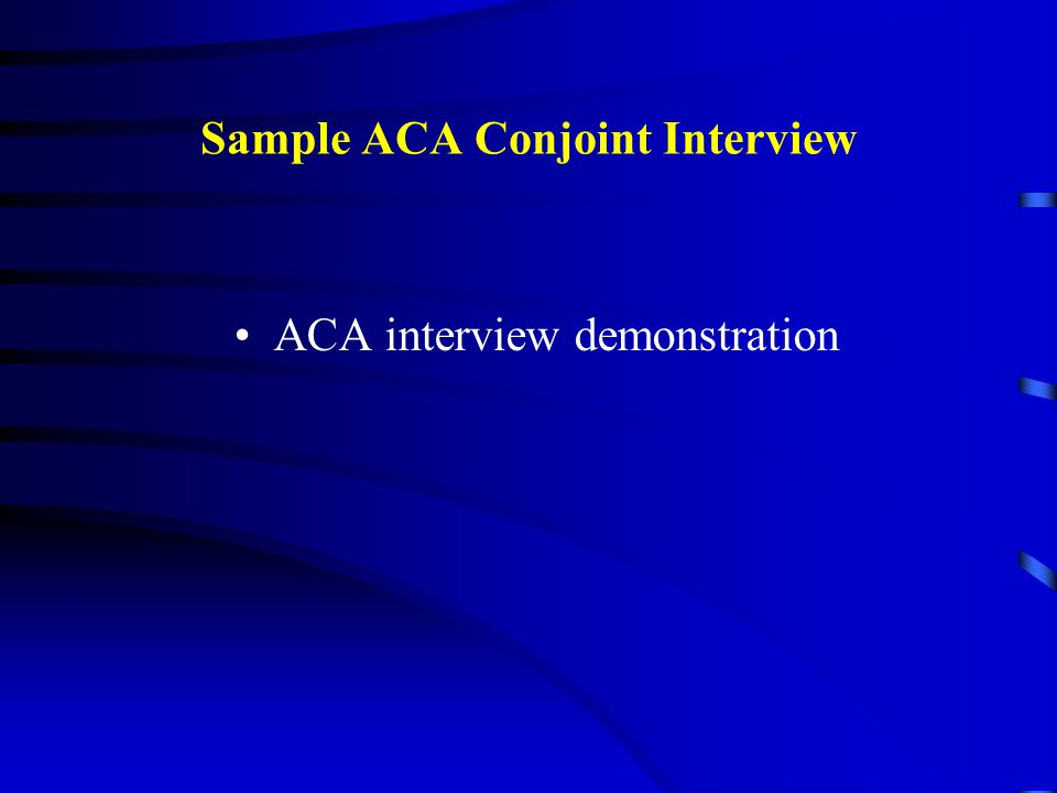 Sample ACA Conjoint Interview