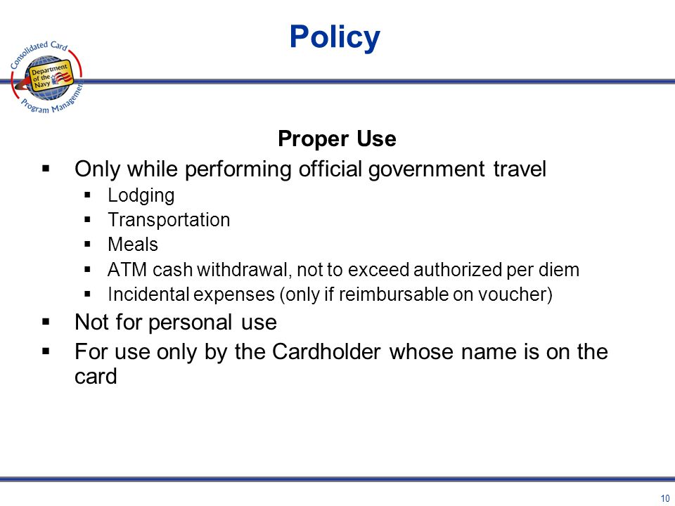 Policy Proper Use Only while performing official government travel