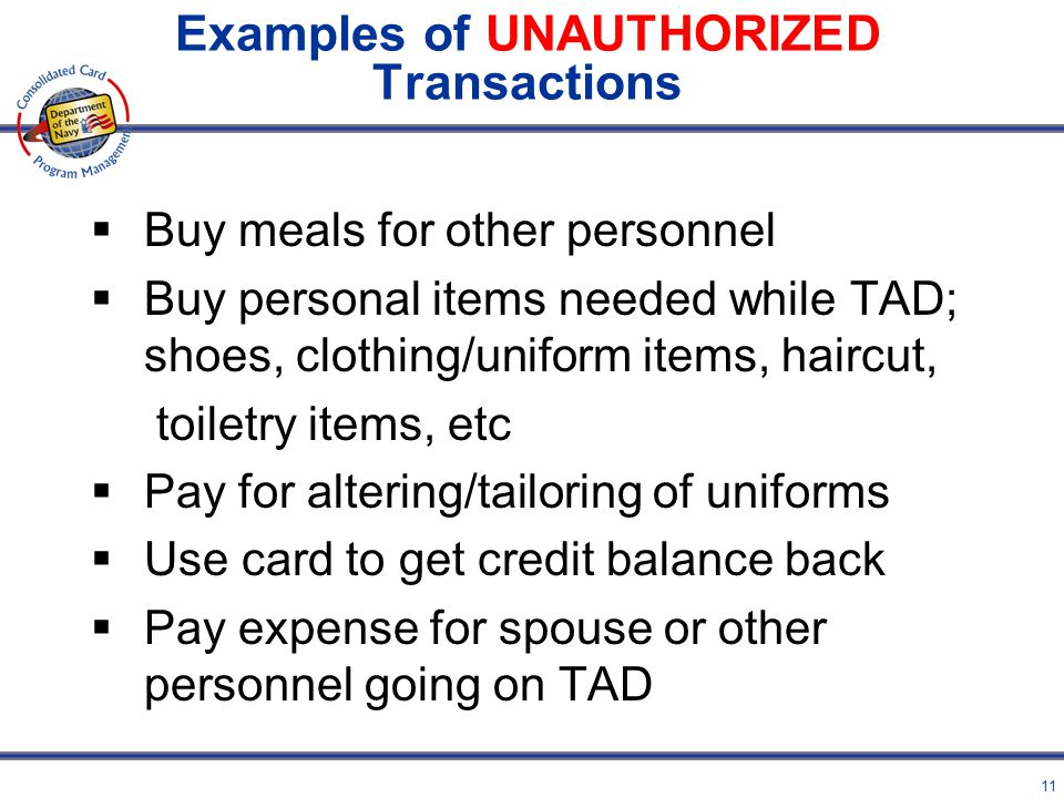 Examples of UNAUTHORIZED Transactions