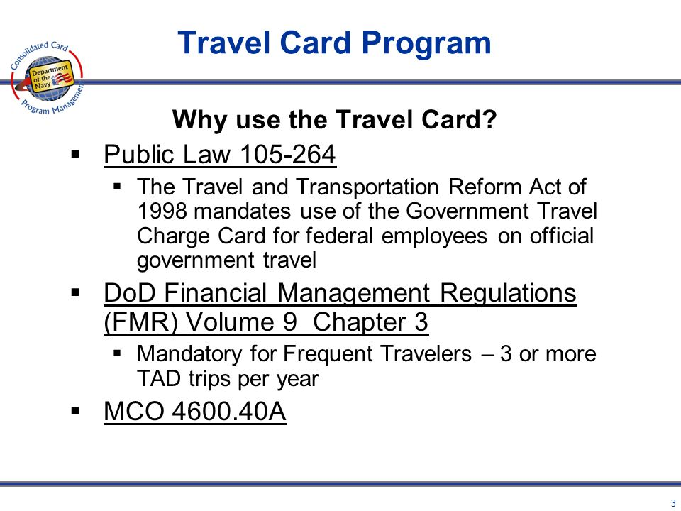 Travel Card Program Why use the Travel Card Public Law 105-264