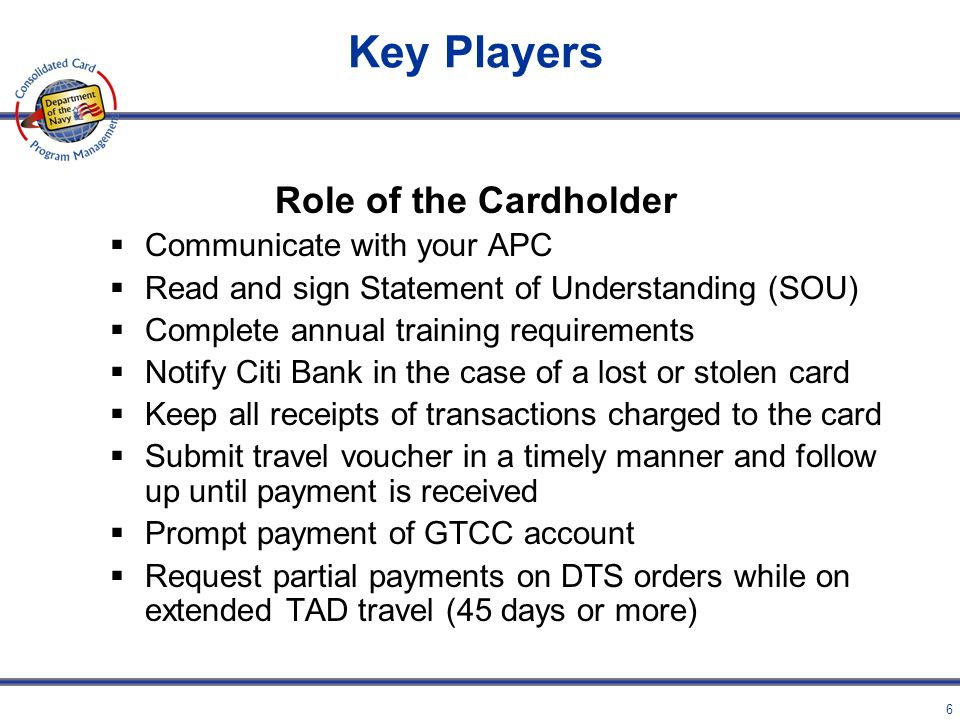 Key Players Role of the Cardholder Communicate with your APC