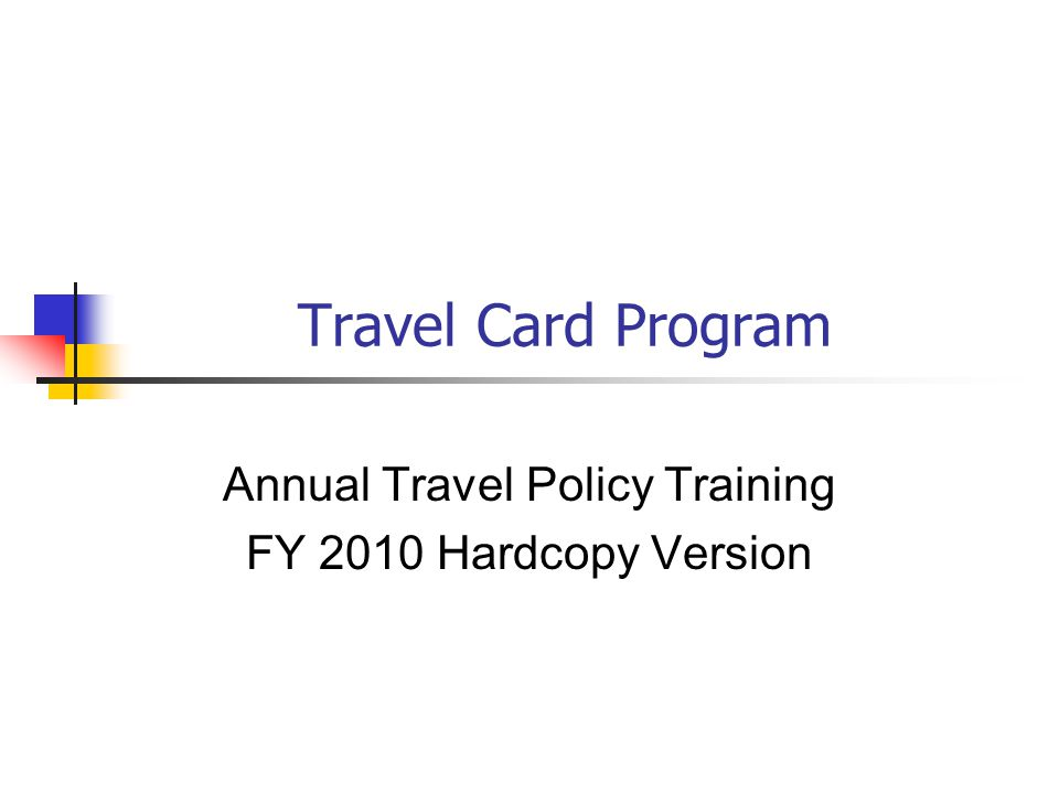 Annual Travel Policy Training FY 2010 Hardcopy Version