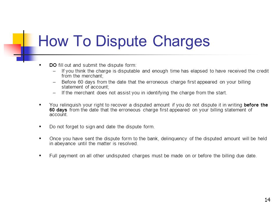 How To Dispute Charges DO fill out and submit the dispute form:
