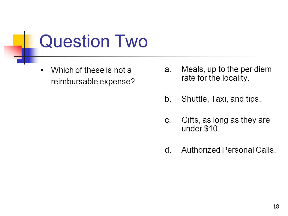 Question Two Which of these is not a reimbursable expense