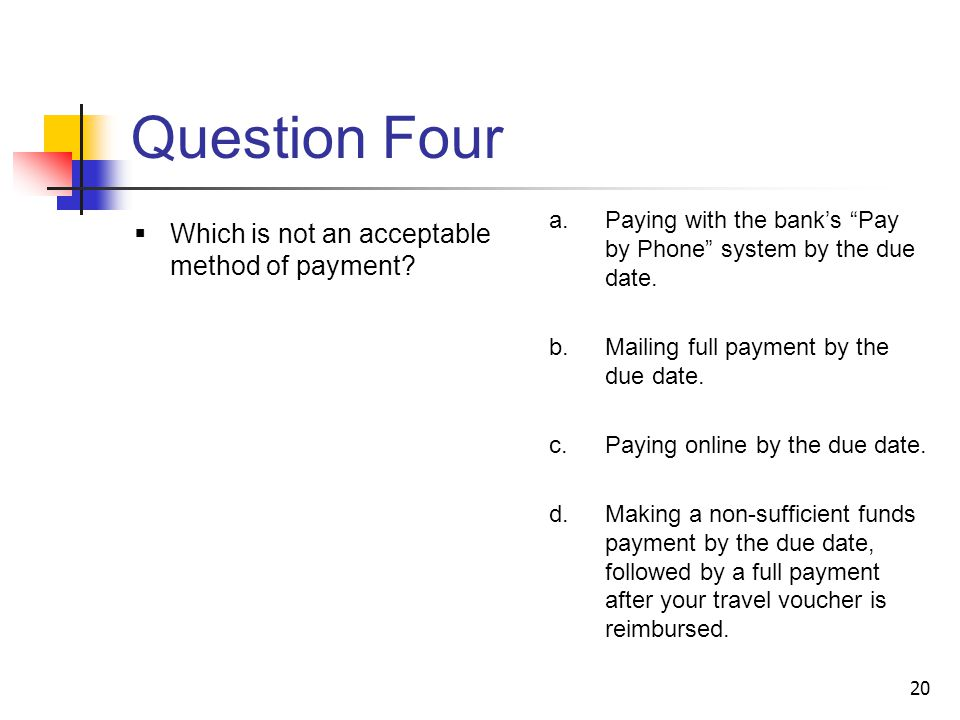 Question Four Which is not an acceptable method of payment