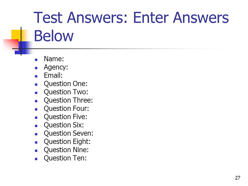 Test Answers: Enter Answers Below