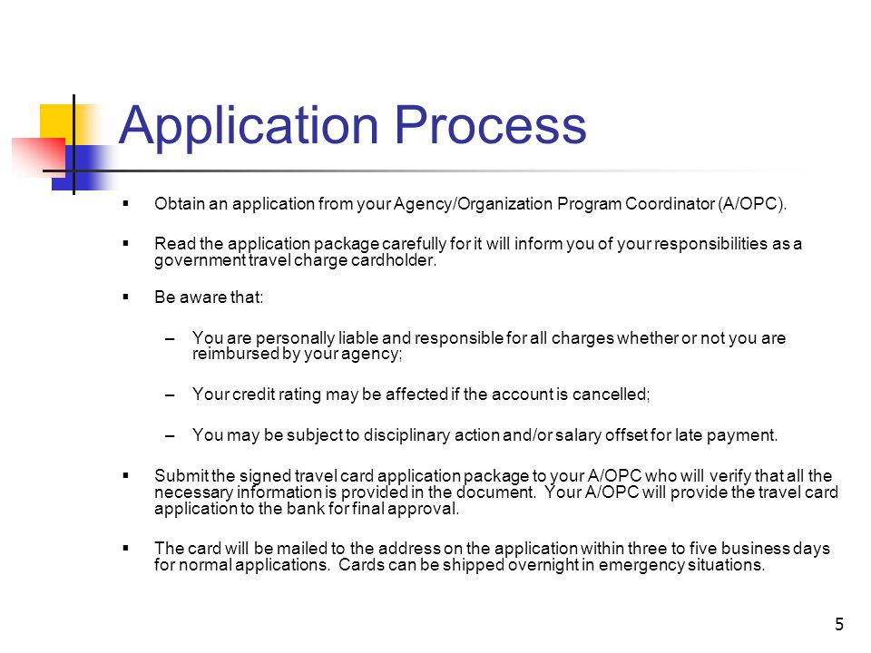 Application Process Obtain an application from your Agency/Organization Program Coordinator (A/OPC).
