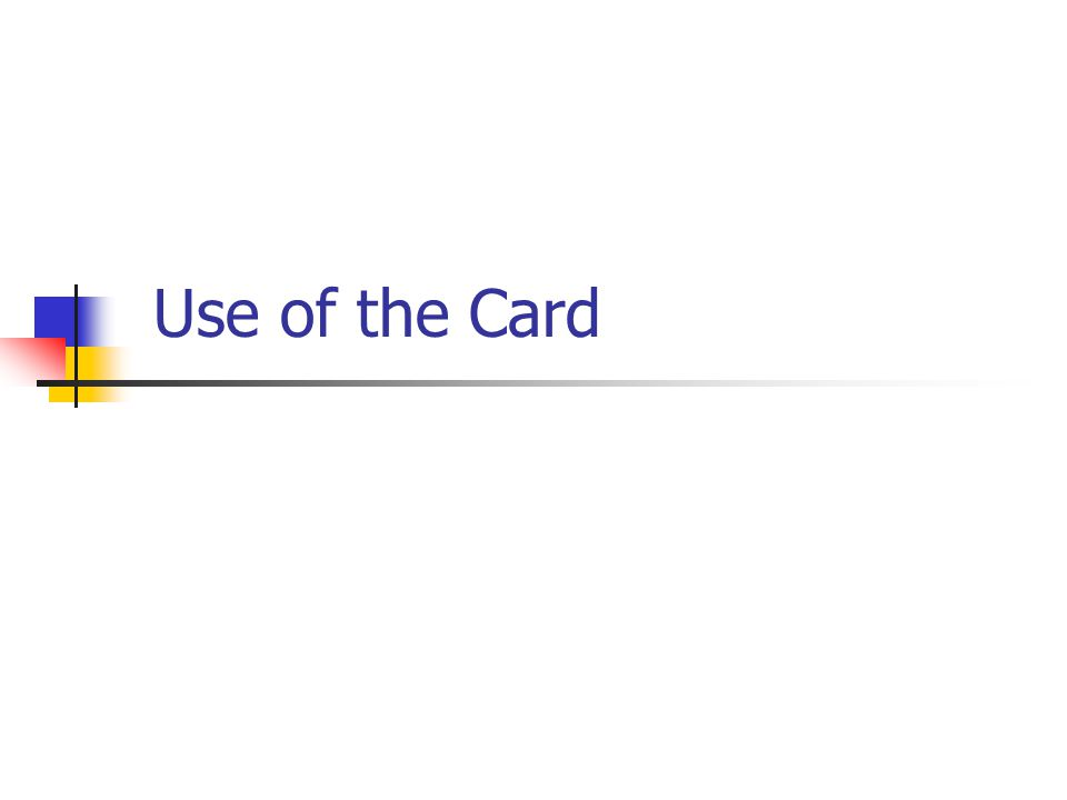 Use of the Card