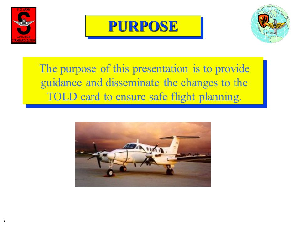 PURPOSE The purpose of this presentation is to provide