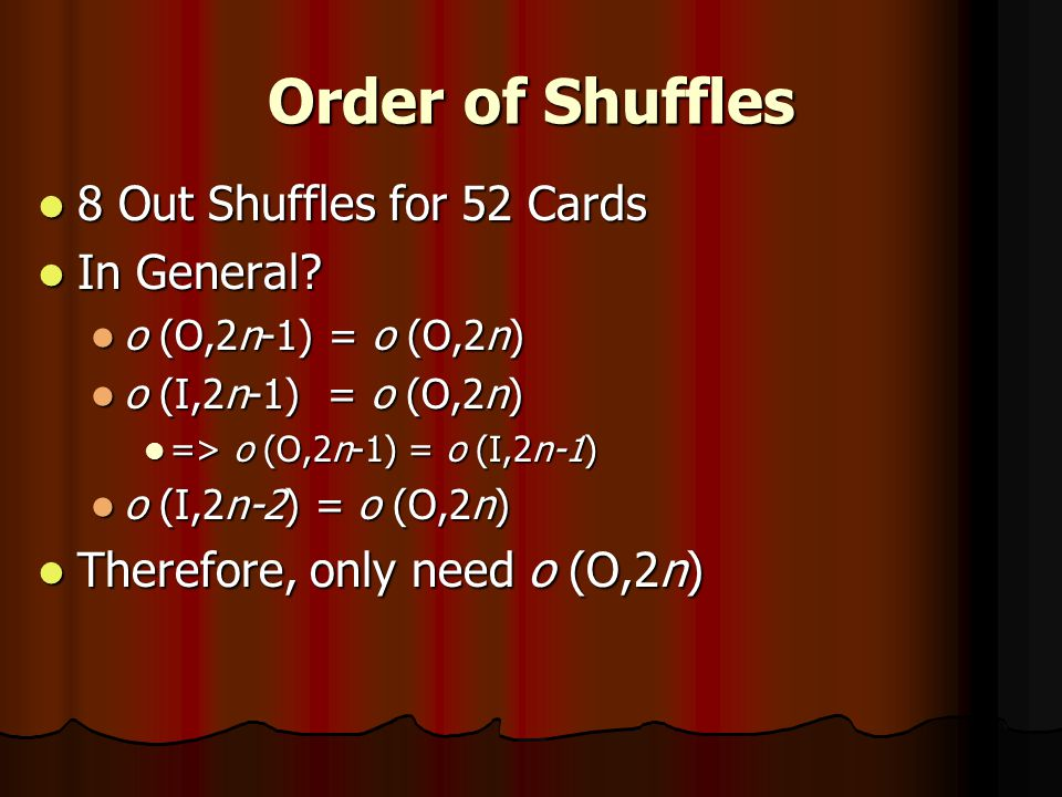 Order of Shuffles 8 Out Shuffles for 52 Cards In General