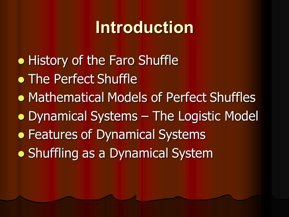 Introduction History of the Faro Shuffle The Perfect Shuffle