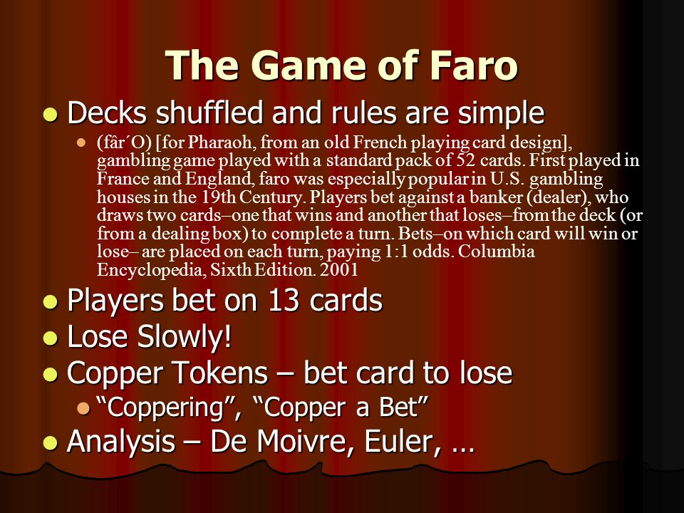 The Game of Faro Decks shuffled and rules are simple