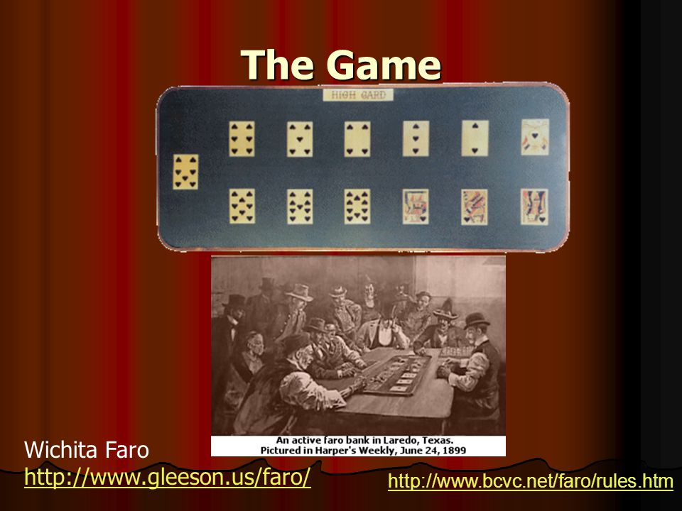 The Game Wichita Faro http://www.gleeson.us/faro/