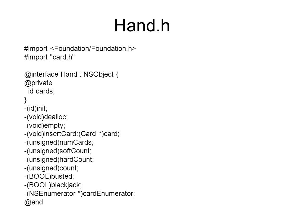 Hand.h #import <Foundation/Foundation.h> #import card.h