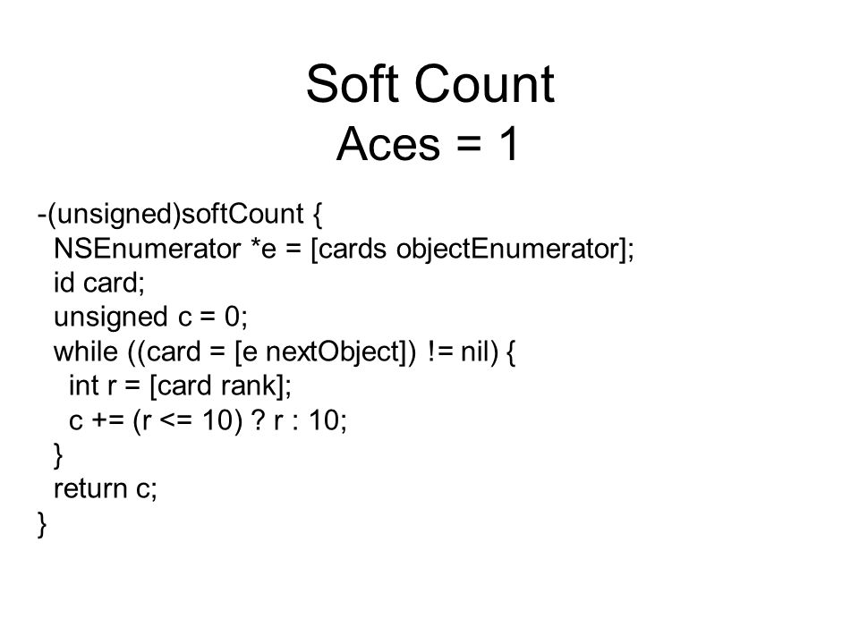 Soft Count Aces = 1 -(unsigned)softCount {