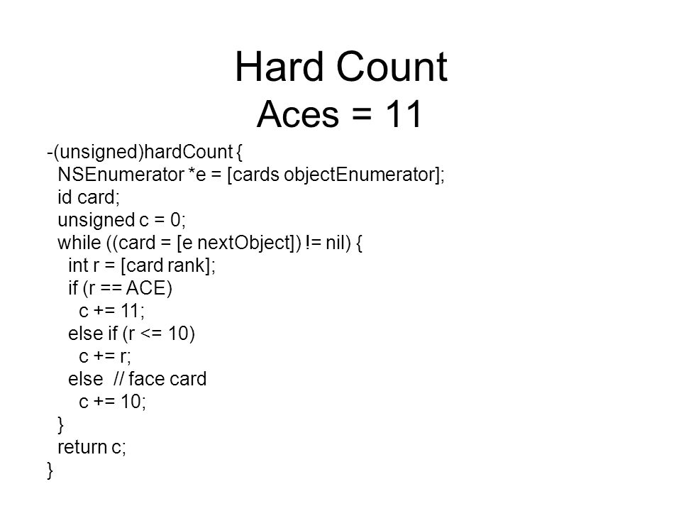 Hard Count Aces = 11 -(unsigned)hardCount {