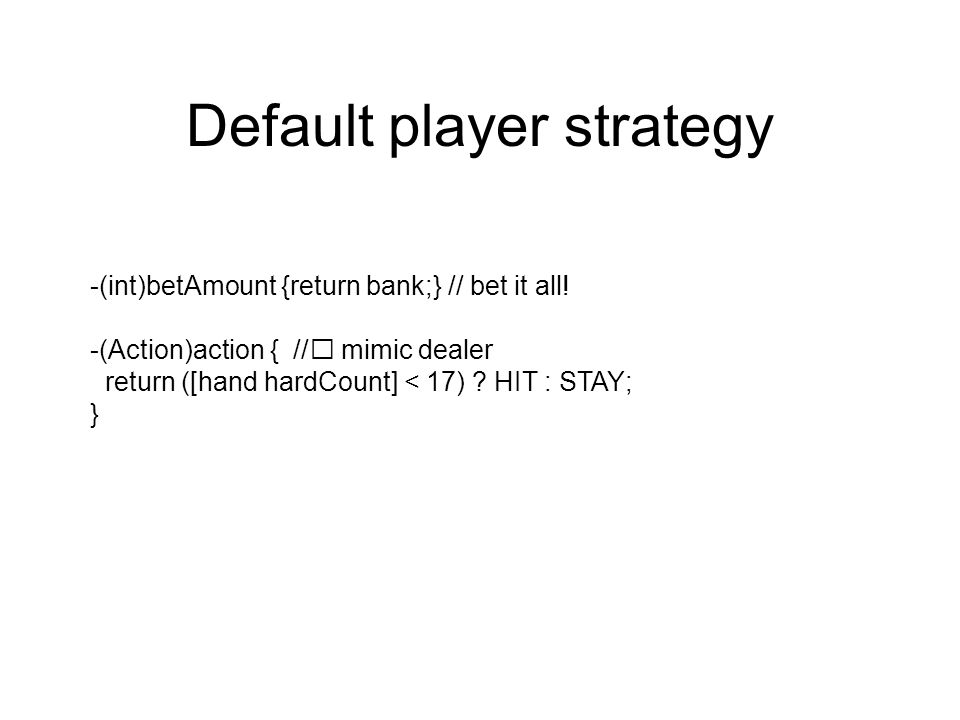 Default player strategy