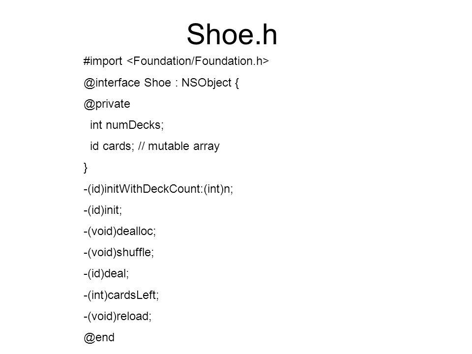 Shoe.h #import <Foundation/Foundation.h>