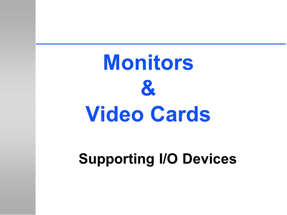 Supporting I/O Devices