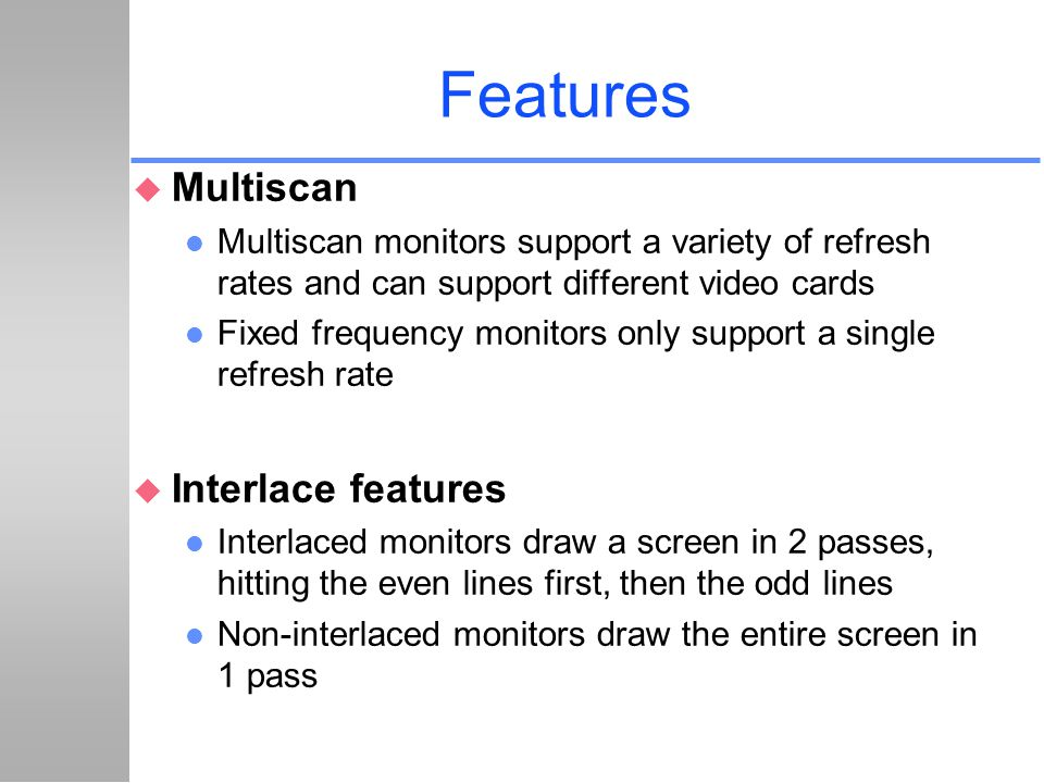 Features Multiscan Interlace features
