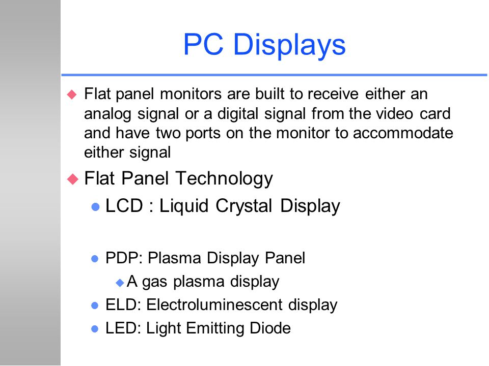 PC Displays Flat Panel Technology LCD : Liquid Crystal Display