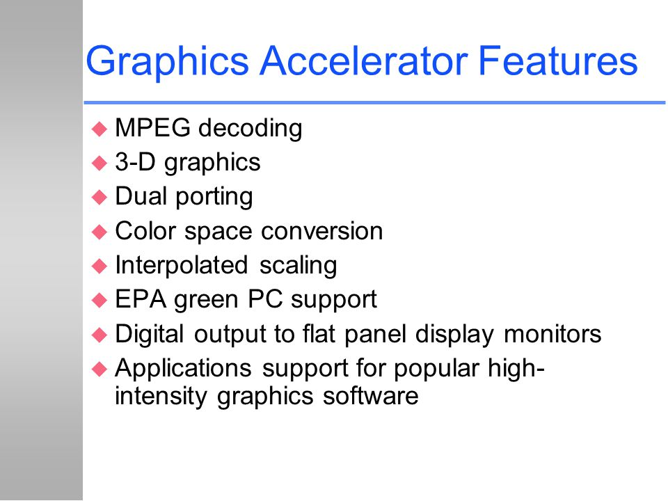 Graphics Accelerator Features