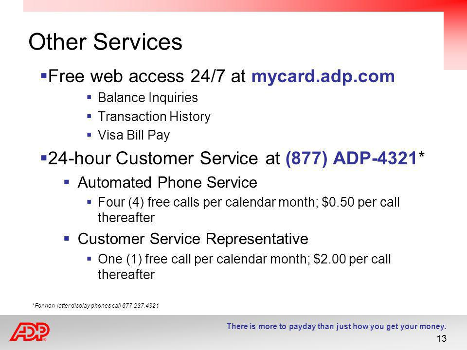 Other Services Free web access 24/7 at mycard.adp.com