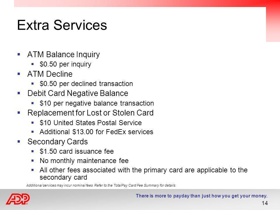 Extra Services ATM Balance Inquiry ATM Decline