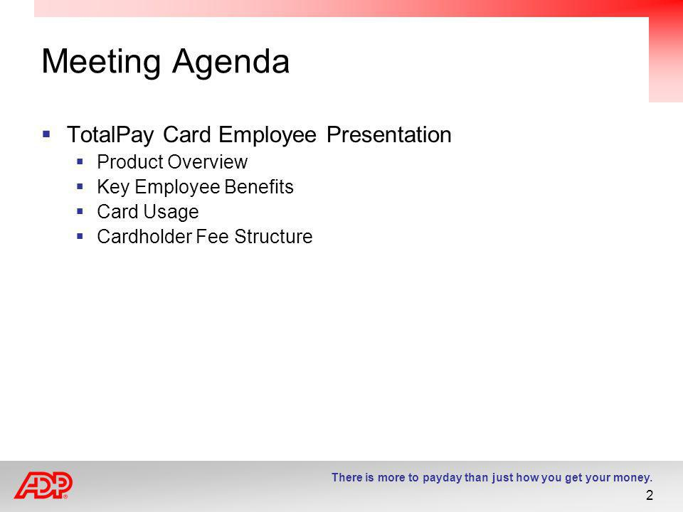 Meeting Agenda TotalPay Card Employee Presentation Product Overview