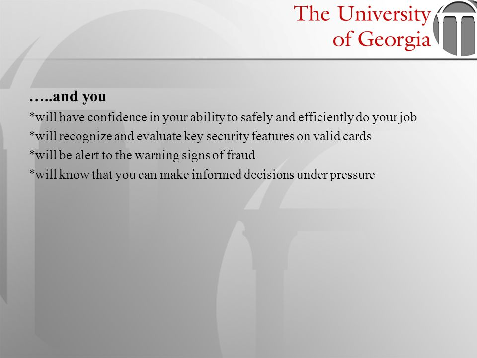 …..and you *will have confidence in your ability to safely and efficiently do your job.