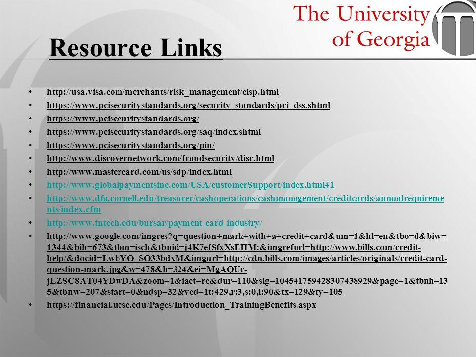Resource Links http://usa.visa.com/merchants/risk_management/cisp.html