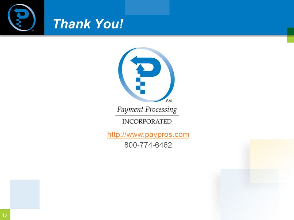 Thank You! http://www.paypros.com 800-774-6462