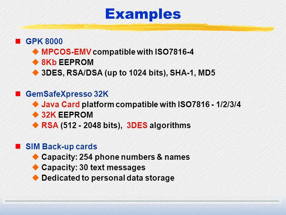 Examples GPK 8000 MPCOS-EMV compatible with ISO7816-4 8Kb EEPROM