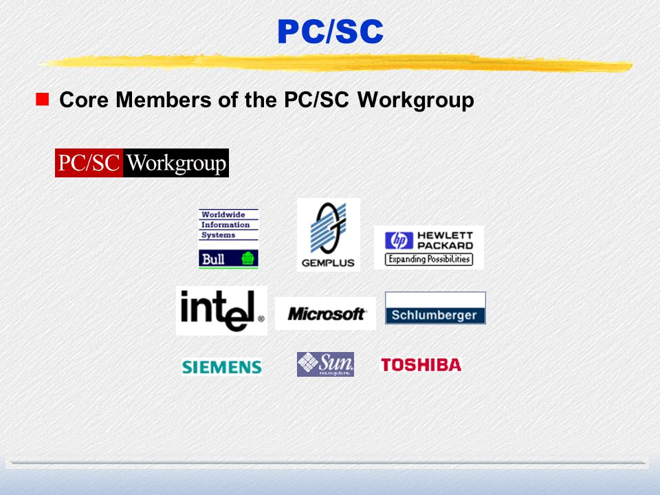 PC/SC Core Members of the PC/SC Workgroup