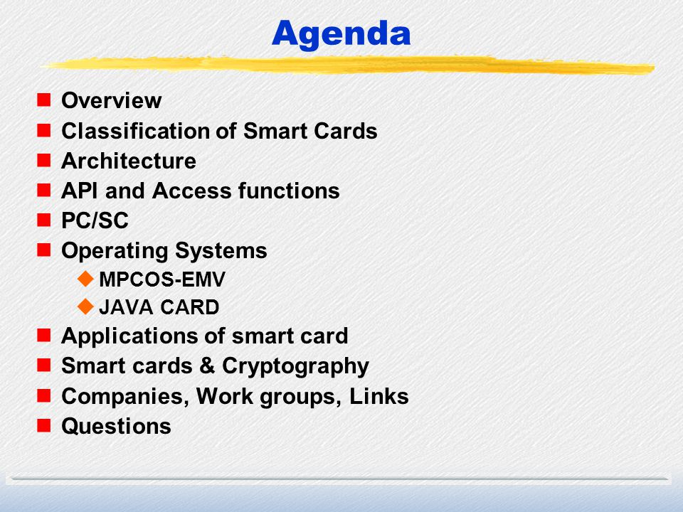 Agenda Overview Classification of Smart Cards Architecture