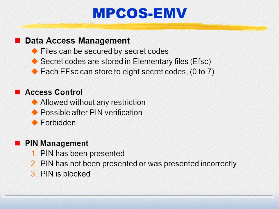 MPCOS-EMV Data Access Management Files can be secured by secret codes