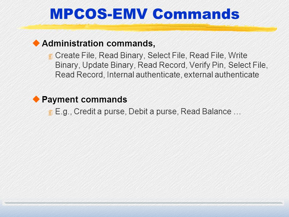 MPCOS-EMV Commands Administration commands, Payment commands