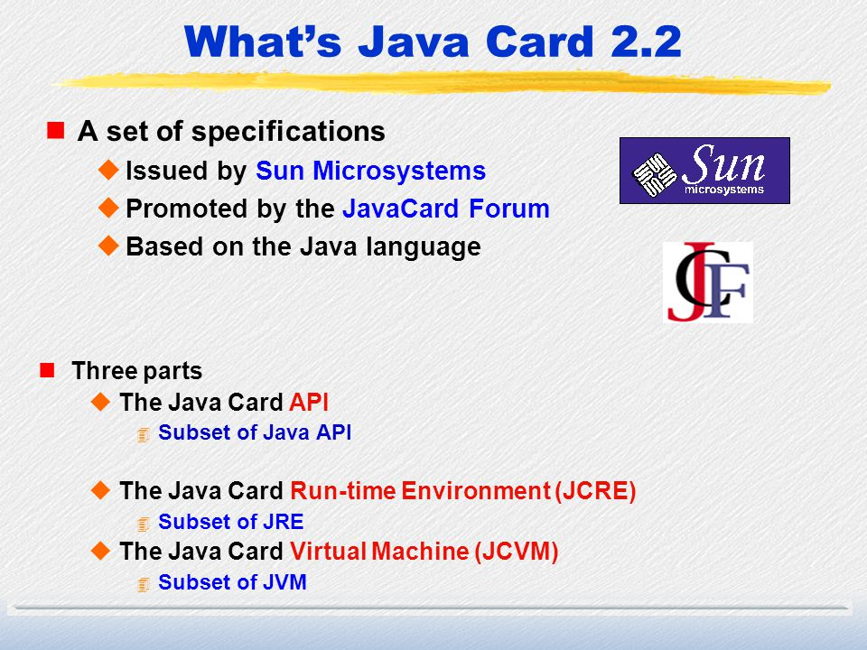 What's Java Card 2.2 A set of specifications
