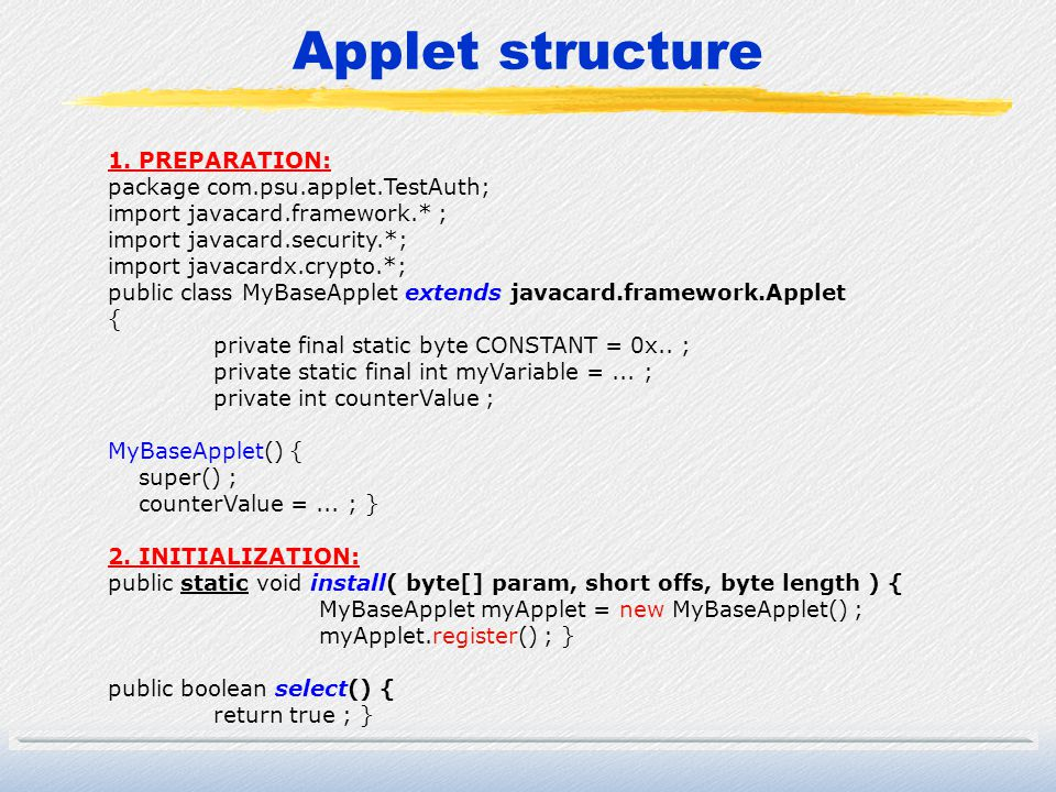 Applet structure 1. PREPARATION: package com.psu.applet.TestAuth;