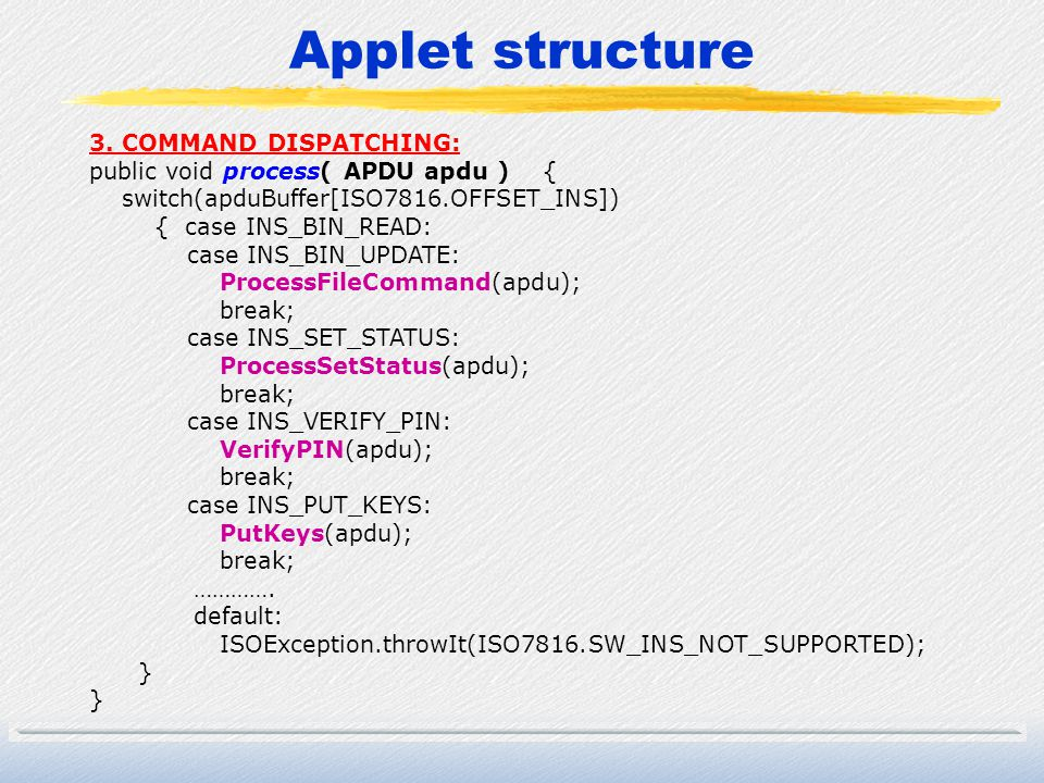Applet structure 3. COMMAND DISPATCHING:
