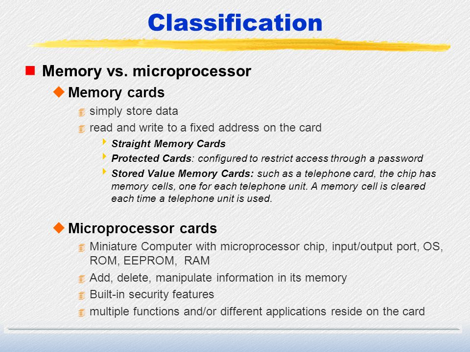 Classification Memory vs. microprocessor Memory cards