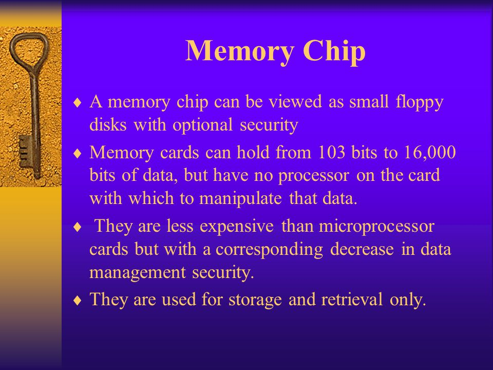 Memory Chip A memory chip can be viewed as small floppy disks with optional security.